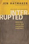 Interrupted: When Jesus Wrecks Your Comfortable Christianity - Jen Hatmaker