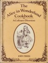 The Alice in Wonderland Cookbook: A Culinary Diversion - Lewis Carroll, John Fisher