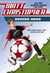 Soccer Hero - Matt Christopher