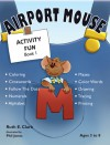 Airport Mouse (Activity Fun Book, #1) - Ruth E. Clark, Phil Jones