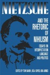 Nietzsche and the Rhetoric of Nihilism: Essays on Interpretation, Language and Politics - T. Darby, Bela Egyed, Ben Jones
