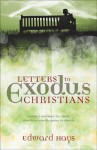 Letters to Exodus Christians: Comfort and Hope for Those Who Have Trouble Going to Church - Edward Hays