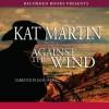 Against the Wind - Kat Martin, Jack Garrett