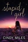 Stupid Girl - Cindy Miles