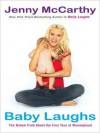 Baby Laughs: The Naked Truth About the First Year of Mommyhood - Jenny McCarthy