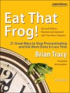 Eat That Frog!: 21 Great Ways to Stop Procrastinating and Get More Done in Less Time - Brian Tracy