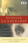 School Leadership: National and International Perspectives - David Bennett, John Dunford, Richard Fawcett