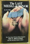 The Last Medal of Honor: The True Story of Green Beret Sergeant Roy P. Benavidez and His Six-Hour Battle in Hell - Pete Billac