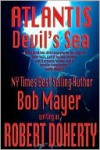 Atlantis: Devil's Sea - Robert Doherty, Bob Mayer