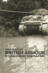 British Armour in the Normandy Campaign (Military History and Policy) - John Buckley