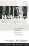 Moving Out, Moving on: Young People's Pathways in and Through Homelessness - Shelley Mallet, Doreen A. Rosenthal, Roger Averill, Deb Keys