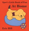 Spot's Little Book of Fun At Home - Eric Hill
