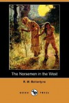 The Norsemen in the West - R.M. Ballantyne