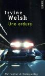 Une ordure - Irvine Welsh, Alain Defossé