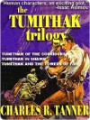 The Tumithak Trilogy - Charles R. Tanner