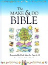 The Make & Do Bible: Reproducible Craft Ideas for Ages 6-12 [With Reproducible Book] - Gillian Chapman