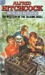 The Mystery Of The Talking Skull (Alfred Hitchcock And The Three Investigators) - Robert Arthur
