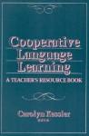 Cooperative Language Learning: A Teacher's Resource Book - Carolyn Kessler