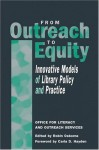 From Outreach to Equity: Innovative Models of Library Policy & Practice - Robin Osborne