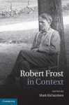 Robert Frost in Context - Mark Richardson