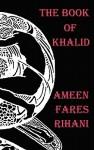 The Book of Khalid - Illustrated by Khalil Gibran - Ameen Rihani, Kahlil Gibran