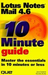 10 Minute Guide: Lotus Notes Mail 4.6: Master the Essentials in 10 Minutes or Less - Jane Calabria, Dorothy Burke