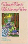 Women, Kids & Huckleberry Wine - Anne Cameron