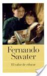 Valor De Educar, El - Fernando Savater