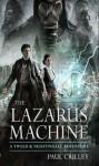 The Lazarus Machine - Paul Crilley
