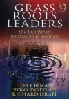 Grass Roots Leaders: The Brainsmart Revolution in Business - Tony Buzan, Richard Israel, Tony Dottino