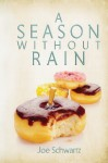 A Season Without Rain - Joe Schwartz