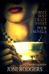Stormy Sexy Crazy Sweet: Four Complete Novels - Joni Rodgers