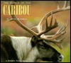 The World of the Caribou - Sierra Club Books