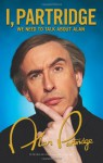 I, Partridge: We Need to Talk About Alan - Alan Partridge, Rob Gibbons, Neil Gibbons, Armando Iannucci, Steve Coogan