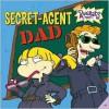 Secret-Agent Dad - Sarah Willson, Idea + Design Works