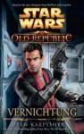Star Wars The Old Republic. Vernichtung - Drew Karpyshyn