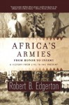 Africa's Armies: From Honor To Infamy - Robert Edgerton
