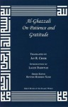 On Patience and Gratitude (Great Books of the Islamic World) - Abu Hamed Muhammad al-Ghazzali, Jay R. Crook, Laleh Bakhtiar