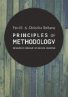 Principles of Methodology: Research Design in Social Science - Perri 6, Christine Bellamy