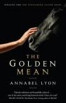 The Golden Mean - Annabel Lyon