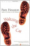 Waltzing the Cat - Pam Houston