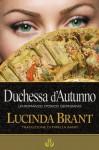 Duchessa d'Autunno: Un Romanzo Storico Georgiano (Serie Roxton) (Italian Edition) - Lucinda Brant, Mirella Banfi