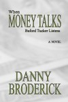 When Money Talks: Buford Tucker Listens - Danny Broderick