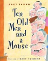 Ten Old Men and a Mouse - Cary Fagan, Gary Clement
