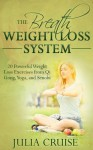 The Breath Weight Loss System - Julia Cruise