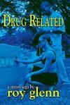 Drug Related - Roy Glenn