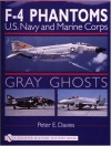 Gray Ghosts, U.S. Navy & Marine Corps F-4 Phantoms: U.S. Navy and Marine Corps F-4 Phantoms (Schiffer Military History) - Peter E. Davies