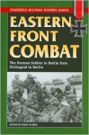 Eastern Front Combat: The German Soldier in Battle from Stalingrad to Berlin (Stackpole Military History Series) - Hans Wijers