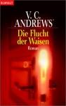 Die Flucht der Waisen (Die Orphan-Saga, #5) - V.C. Andrews, Susanne Althoetmar-Smarczyk
