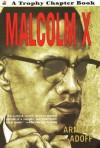 Malcolm X - Arnold Adoff, Rudy Gutierrez